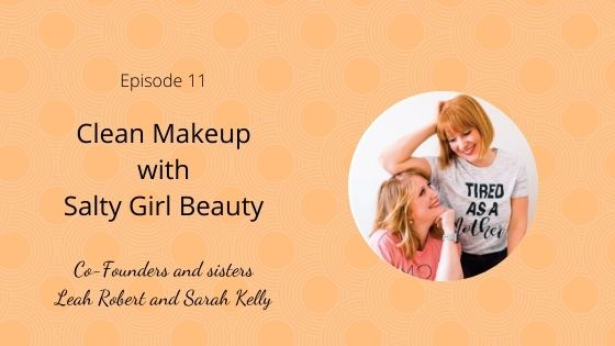 Episode 11: Clean Makeup with Salty Girl Beauty