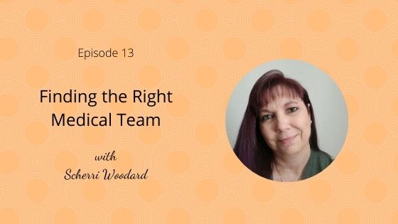 finding the right medical team with scherri woodard