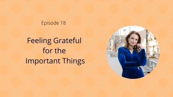 Episode 18: Feeling Grateful for the Important Things