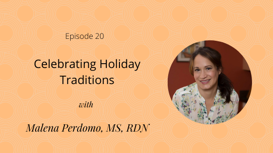 Episode 20: Celebrating Holiday Traditions with Malena Perdomo