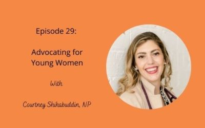 Episode 29: Advocating for Young Women with Courtney Shihabuddin
